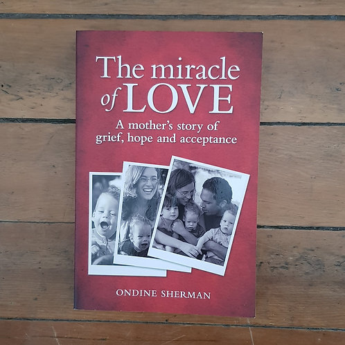 The Miracle of Love by Ondine Sherman (soft cover, good condition)