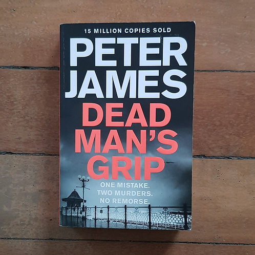 Dead Man's Grip (Roy Grace #7) by Peter James (soft cover, good condition)