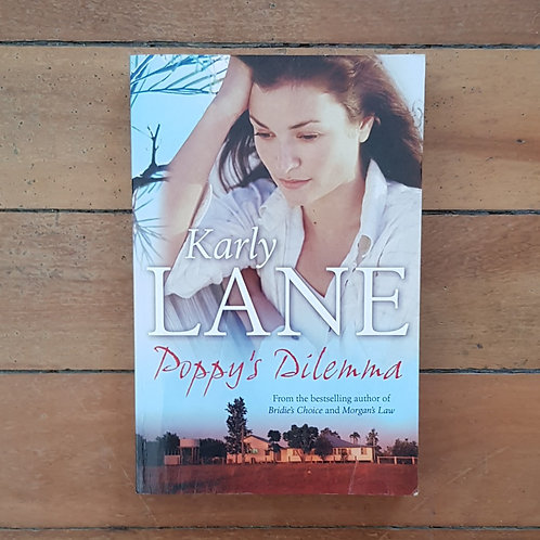 Poppy's Dilemma by Karly Lane (soft cover, good condition)