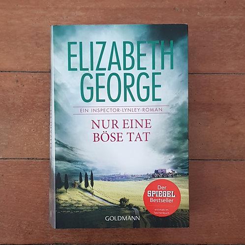 Nur eine böse Tat (Insp Lynley #18) by Elizabeth George (soft cov, v.good cond)