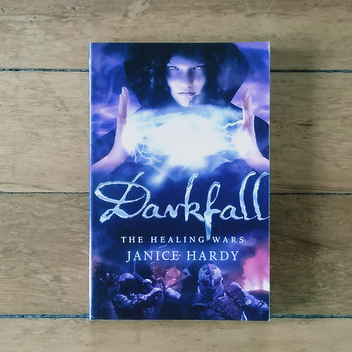 Darkfall (Healing Wars #3) by Janice Hardy (soft cover, v.good cond)