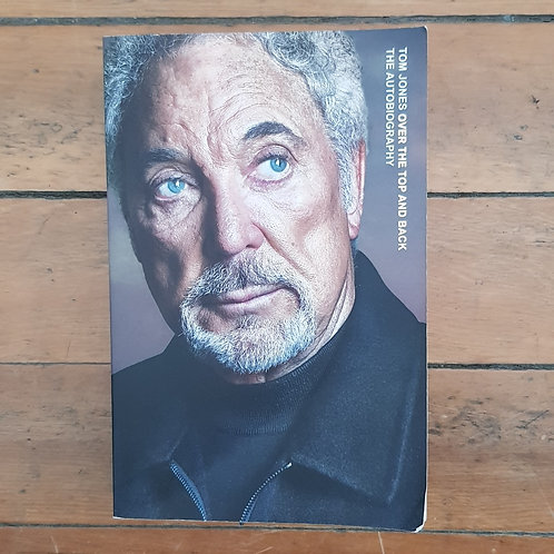 Over the Top and Back: The Autobiography by Tom Jones Soft cov, good cond)