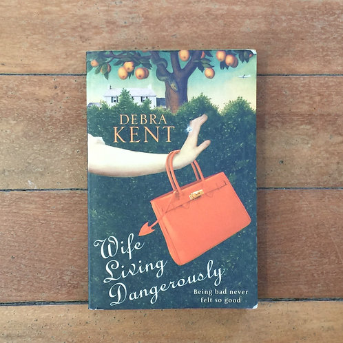 Wife Living Dangerously by Debra Kent (soft cover, good condition)