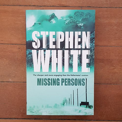 Missing Persons by Stephen White (soft cover, good condition)