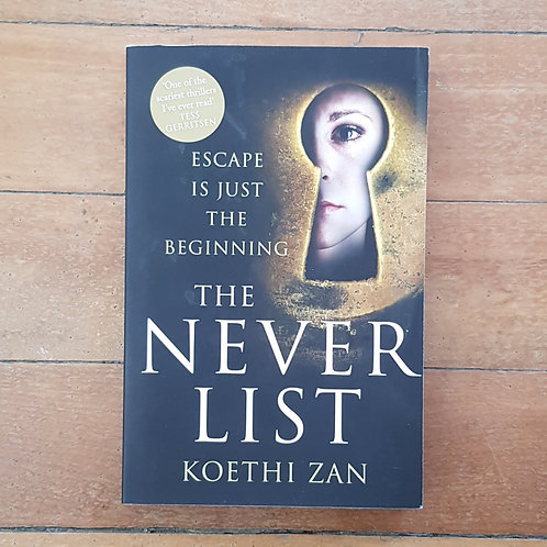 The Never List by Koethi Zan (soft cover, v.good condition)