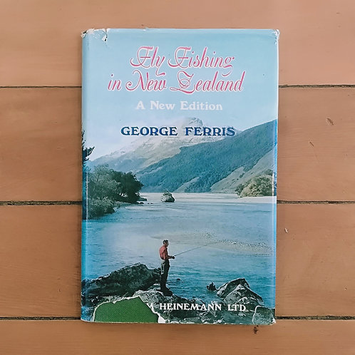 Fly Fishing in New Zealand by Goerge Ferris (Hard cover, Fair cond)