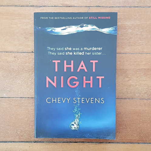 That Night by Chevy Stevens (soft cover, goo condition)