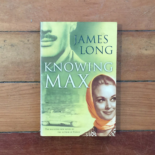 Knowing Max by James Long (soft cover, good condition)