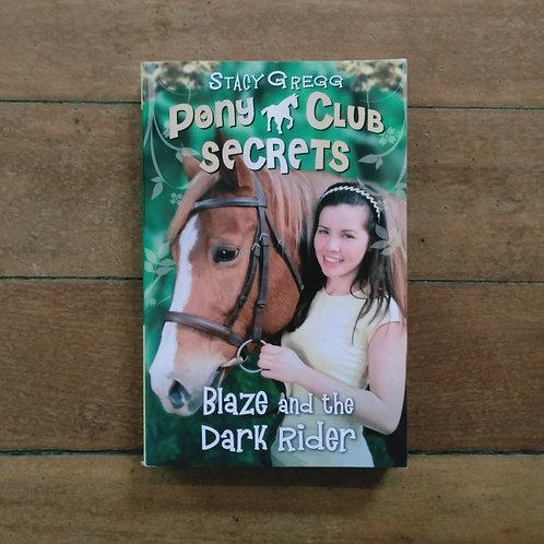 Blaze and the Dark Rider (Pony Club Secrets #2) by Stacy Gregg (v,good cond)