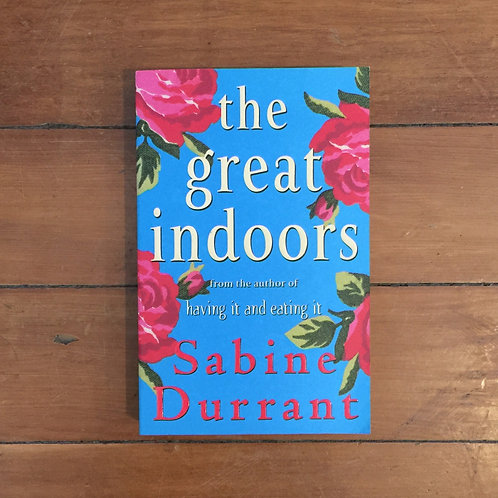 The Great Indoors by Sabine Durrant (soft cover, good condition)