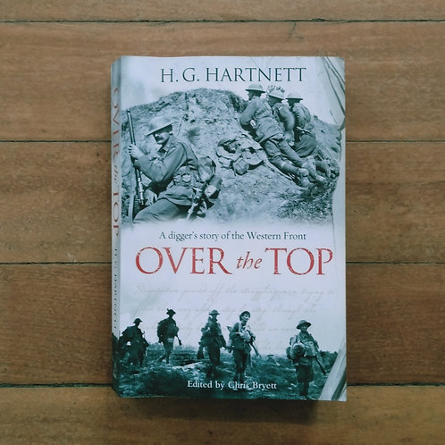 Over the Top: A Digger's Story of the Western Front by H.G. Hartnett (Soft,Fair)