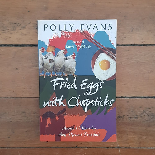 Fried Eggs with Chopsticks: by Polly Evans (soft cover, good condition)