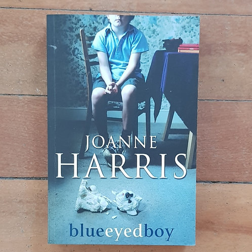 Blue Eyed Boy by Joanne Harris (soft cover, good condition)