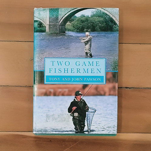 Two Game Fishermen: An Hereditary Passion by Tony Pawson (hard cover, good cond)