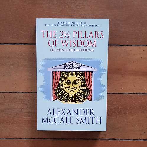 The 2 1/2 Pillars of Wisdom by Alexander McCall Smith (soft cover, good con)