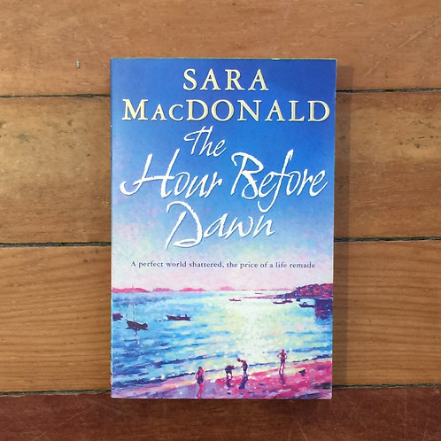The Hour Before the Dawn by Sara MacDonald (soft cover, good condition)