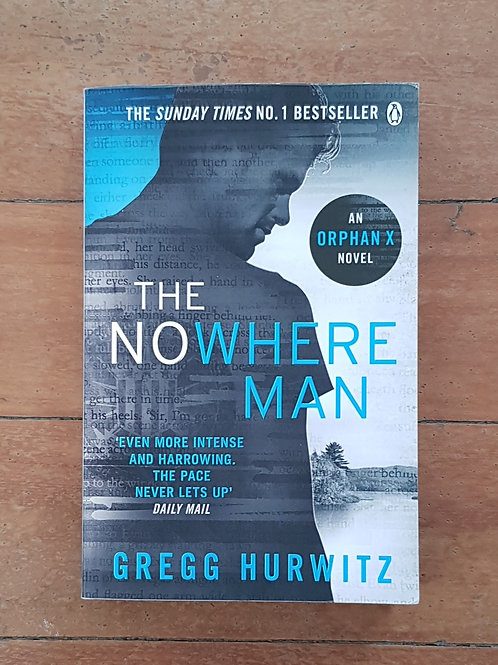 The Nowhere Man (Orphan X #2) by Gregg Andrew Hurwitz (soft cover, good cond)