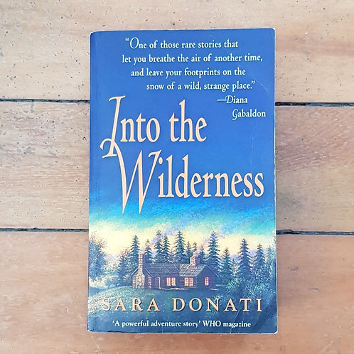 Into The Wilderness by Sara Donati (soft cover, good condition)