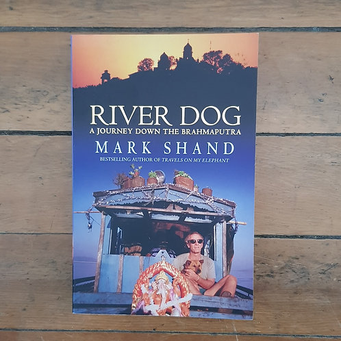 River Dog by Mark Shand (soft cover, good condition)