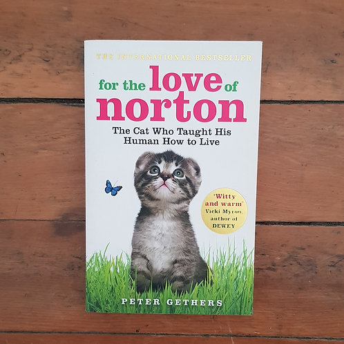 For the Love of Norton:The Cat who Taught his Human How to Live by Peter Gethers