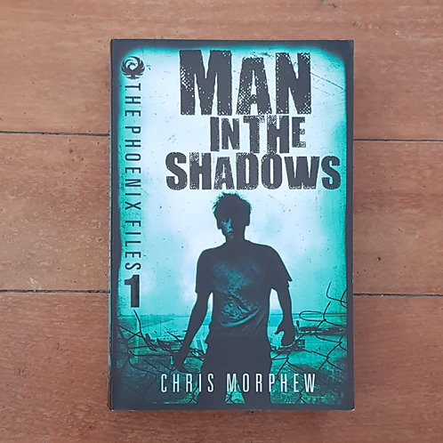 Man in the Shadows  by Chris Morphew (soft cover, v.good condition)