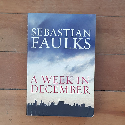 A Week In December by Sebastian Faulks (soft cover, good condition)