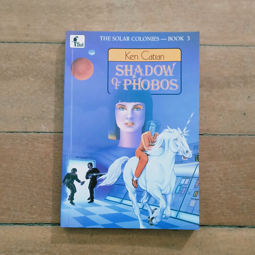 Shadow of Phobos (Solar Colonies #3) by Ken Catran (soft cover, good condition)