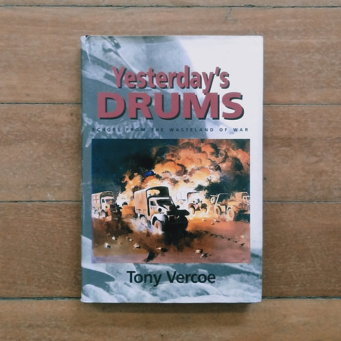Yesterday's drums by Tony Vercoe (hard cover, good condition)