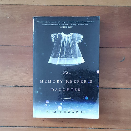 The Memory Keepers Daughter by Kim Edwards (soft cover, fair condition)