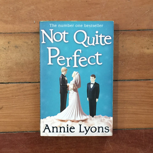 Not Quite Perfect by Annie Lyons (soft cover, good condition)
