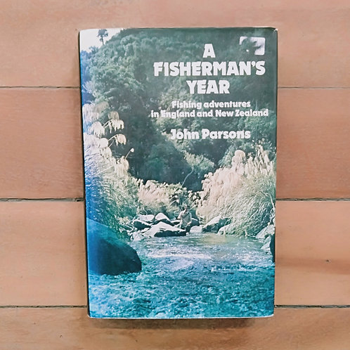 A Fisherman's year by John Parsons (Hard cover, good condition)