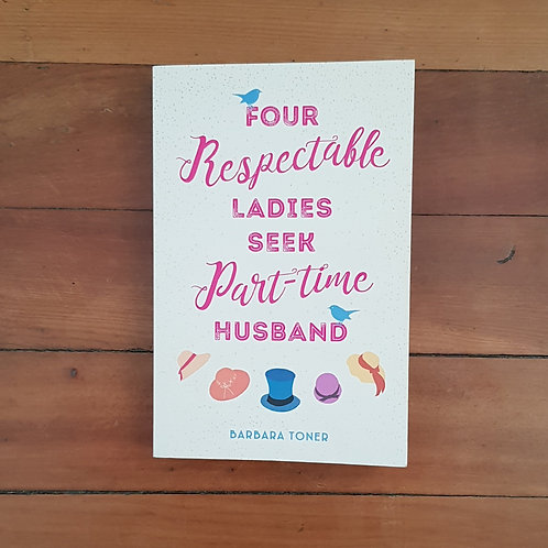 Four Respectable Ladies Seek Part-time Husband by Barbara Toner (sc, vgc)