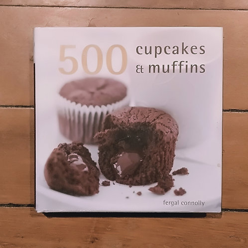 500 cupcakes and muffins by Fergal Connolly(hard cover, excellent condition)