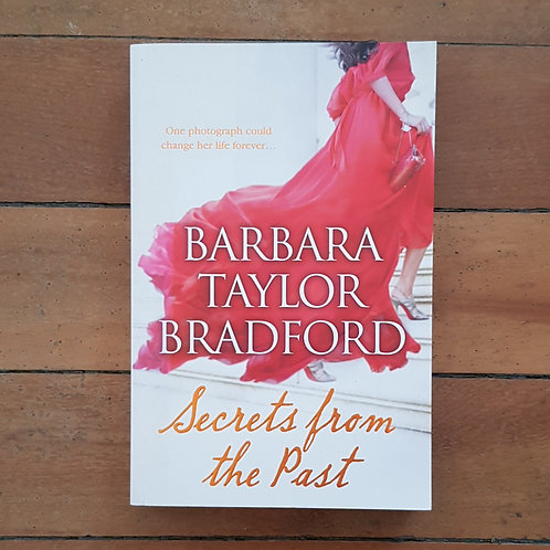 Secrets from the Past by Barbara Taylor Bradford (soft cover, good condition)