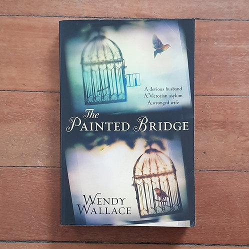 The Painted Bridge by Wendy Wallace (soft cover, good condition)