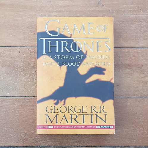 Game of Thrones (A Storm of Swords: Blood and Gold) by George R R Martin