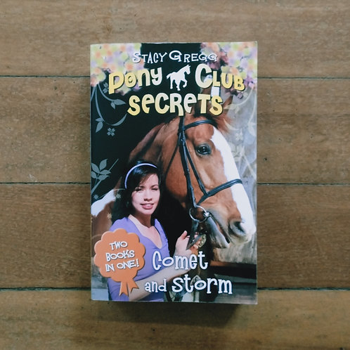 Comet and Storm (pony club secrets#5&#6) by Stacy Gregg (soft cov, good cond)