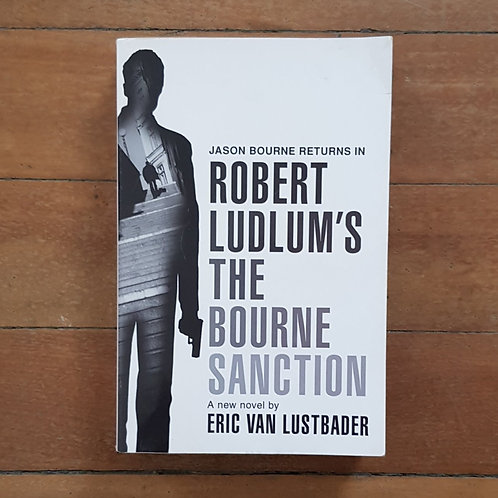 Robert Ludlum's The Bourne Sanction by Eric Van Lustbader (s/c good)