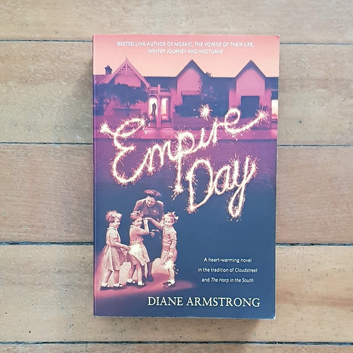 Empire Day by Diane Armstrong (soft cover, good condition)