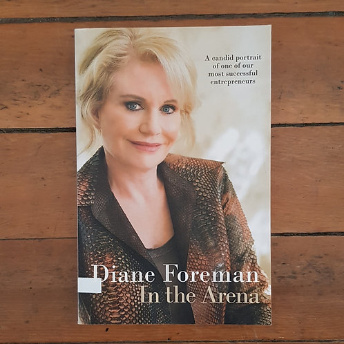 In The Arena by Diane Foreman (soft cover, good condition)