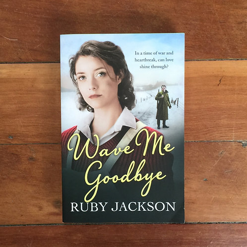 Wave Me Goodbye by Ruby Jackson (soft cover, very good condition)
