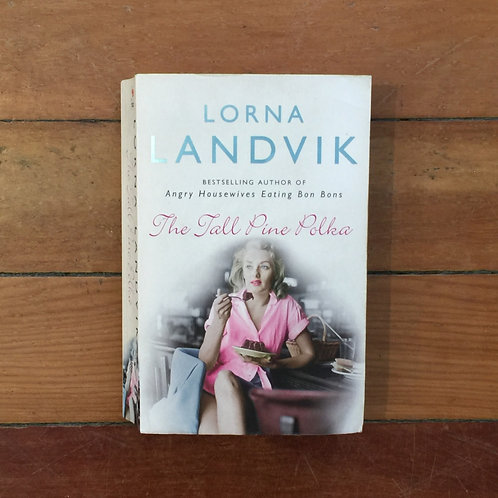 The Tall Pine Polka by Lorna Landvik (soft cover, good condition)