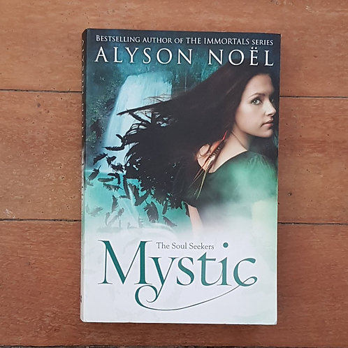 Mystic (The Soul Seekers #3) by Alyson Noel (soft cover, good condition)
