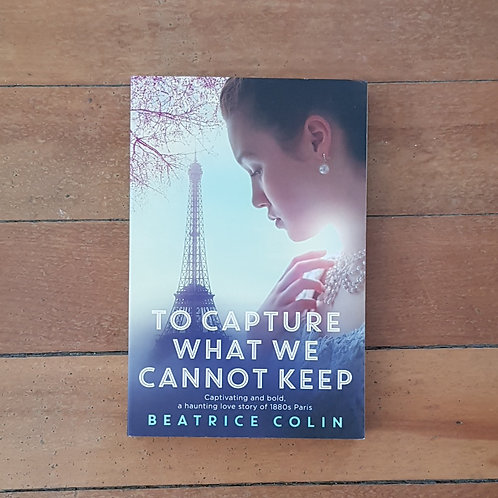 To Capture What we Cannot Keep by Beatrice Colin (soft cover, good condition)