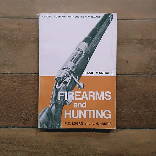 Firearms and hunting basic Manual 2 by P C Logn, L H Harris