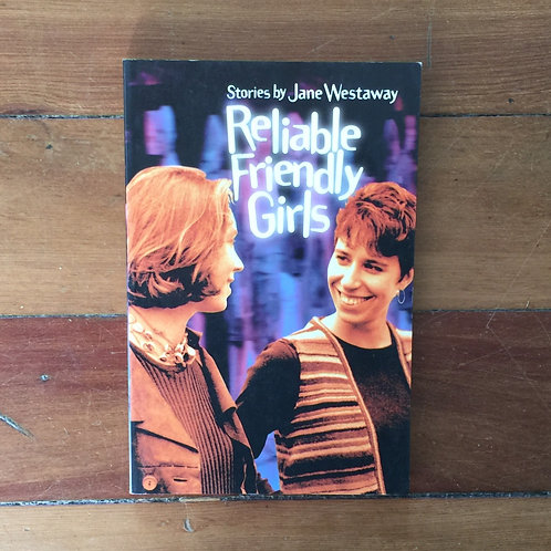 Reliable Friendly Girls by Jane Westaway (soft cover, good condition)