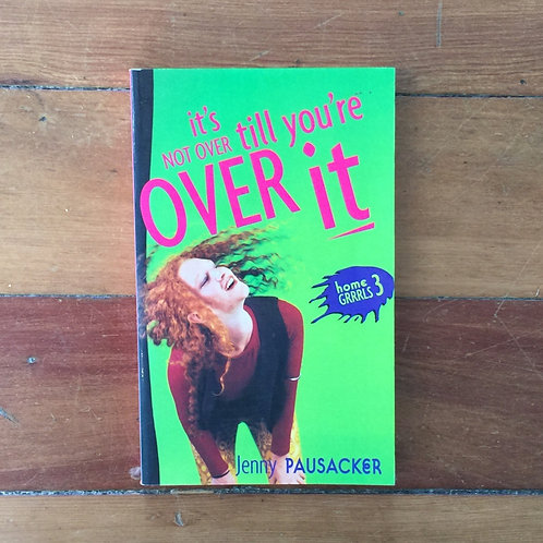 It's Not Over Till You're Over It by Jenny Pausacker (sc, good condition)