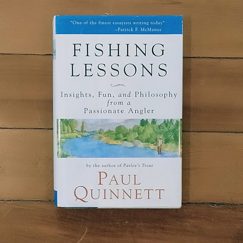 Fishing Lessons: Insights, Fun, and Philosophy  by Paul Quinnett
