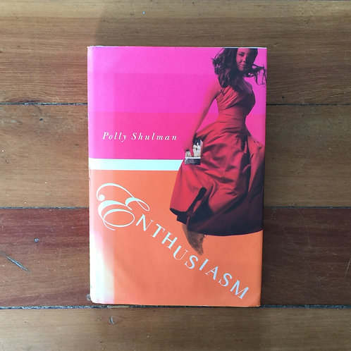 Enthusiasm by Polly Shulman (hard cover, good condition)