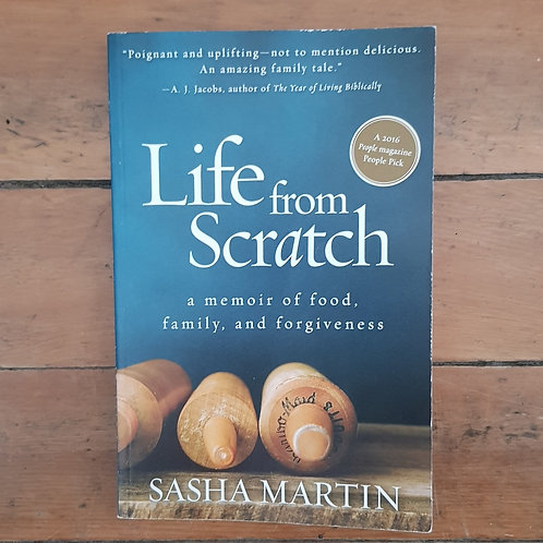 Life from Scratch: A Memoir of Food, Family, and Forgiveness by Sasha Martin
